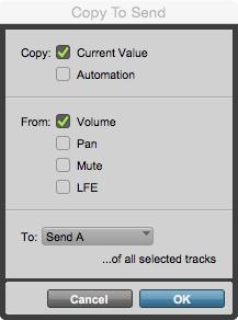 06. la finestra di dialogo Copy To Send permette di copiare il valore corrente e:o l'automazione di Volume, Pan, Mute, LFE alla mandata selezionata