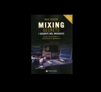 libro mixing secrets recensione luca pilla mixing mixaggio audiofader home studio mike senior